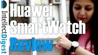 Huawei Watch Review- Is It Worth Buying? Find Out | Intellect Digest