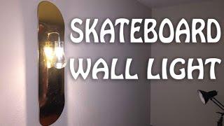 How to Make: Skateboard Wall Light