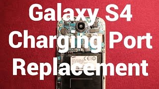 Galaxy S4 Charging Port Replacement How To Change