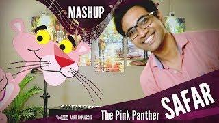 SAFAR Jab Harry Met Sejal (Cover)   The PINK PANTHER Mashup   Anushka Sharma   Shah Rukh Khan