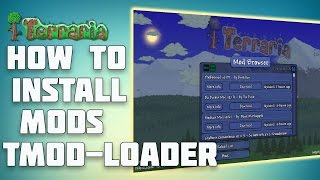 How to install terraria Mods and Tmodloader.