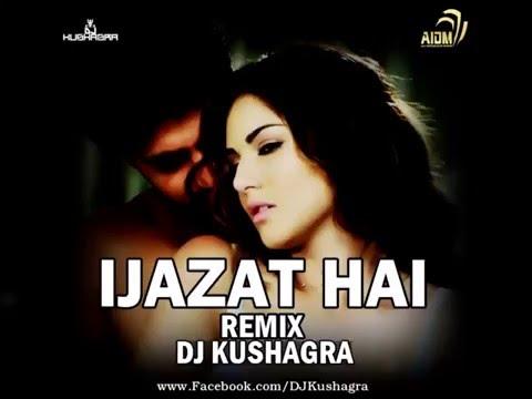 Ijazat Hai | One Night Stand | Remix | DJ Kushagra | Official Audio | 2016