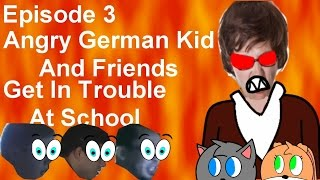 AGK Rebooted Episode 3-Angry German Kid And Friends Get In Trouble At School