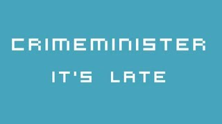CrimeMinister - It's Late [Free Download]