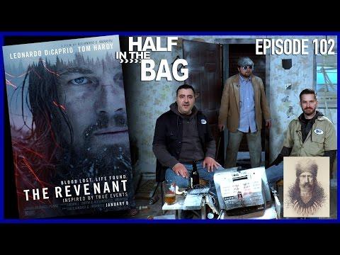 Half in the Bag Episode 102 The Revenant