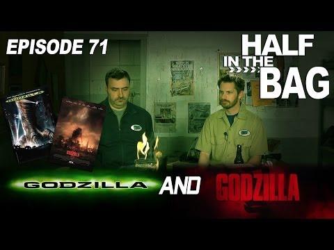 Half in the Bag Episode 71 Godzilla 98 and Godzilla 2014
