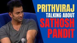 Prithviraj talking about Santhosh Pandit