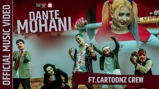 The Cartoonz Crew | Dante Mohani | Sachin Phuyal | (Official Music Video 2018)