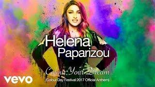 Helena Paparizou - Colour Your Dream (Colour Day Festival 2017 Official Anthem)