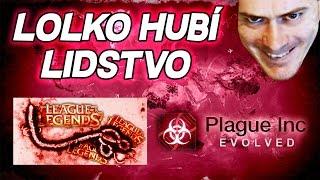 LOLKO HUBÍ LIDSTVO | Plague Inc.: Evolved