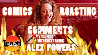 Alex Powers | Comics Roasting Comments | Laugh Factory