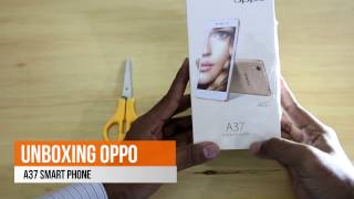 The Best Android Phone   Oppo A37 Camera Phone  Unboxing in Hindi Urdu