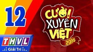 THVL | Cười xuyên Việt 2016 - Tập 12: Chung kết xếp hạng