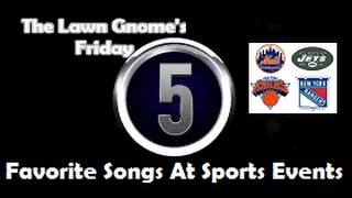 The Friday Five: Songs At Sporting Events