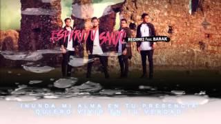 Redimi2 - Espíritu Santo (Video de Letras) ft Barak