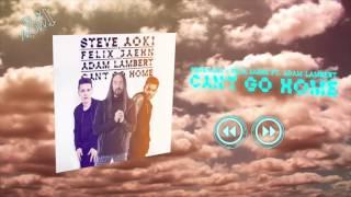 Steve Aoki & Felix Jaehn - Can't Go Home Ft. Adam Lambert [Official Audio]