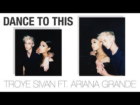 Xxx Mp4 Vietsub Dance To This Troye Sivan Ft Ariana Grande 3gp Sex