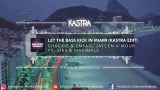 Chuckie & LMFAO - Let The Bass Kick In Miami (Kastra Edit) | MASHUP MONDAY