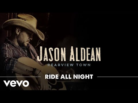Jason Aldean - Ride All Night (Official Audio)