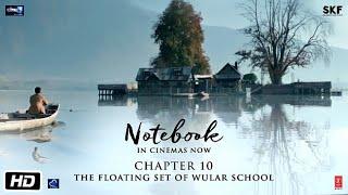 Notebook | Chapter 10 | Pranutan Bahl | Zaheer Iqbal | Nitin Kakkar | 29th March 2019