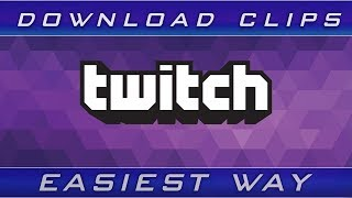 How to download any clip form Twitch.tv - easiest way!