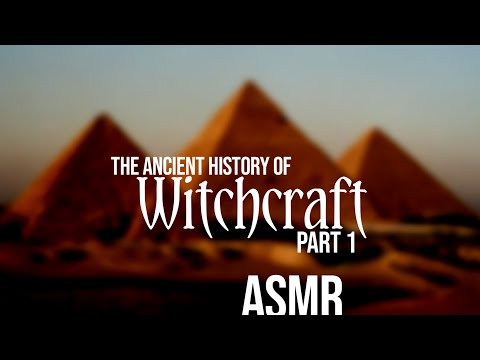 The Ancient History of Witchcraft Part 1 | ASMR