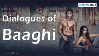 Beautiful Dialogues of Hindi Movie 'Baaghi'