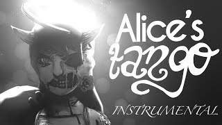 BENDY AND THE INK MACHINE SONG - Alice's Tango (You Will Be Mine) [Instrumental]