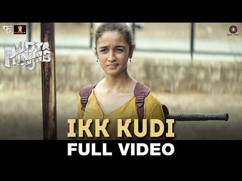 Xxx Mp4 Ikk Kudi Full Video Udta Punjab Shahid Mallya Alia Bhatt Shahid Kapoor Amit Trivedi 3gp Sex