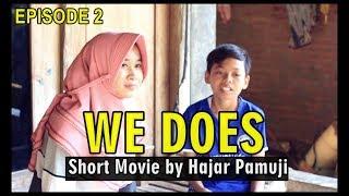 WE DOES (Eps 2 Film Pendek Hajar Pamuji)