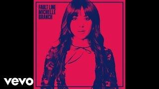 Michelle Branch - Fault Line (Audio)