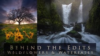 Behind The Edits, Wildflowers And Waterfalls
