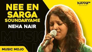 Nee En Sarga Soundaryame - Neha Nair - Music Mojo - kappa TV