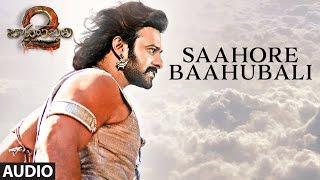 Saahore Baahubali Full Song - Baahubali 2 Songs | Prabhas, MM Keeravani | SS Rajamouli