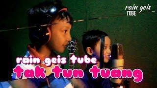 Cover Tak Tun Tuang Upiak Isil By Rain Geis Tube
