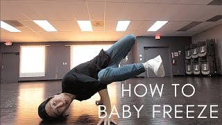 HOW TO BREAKDANCE: BABY FREEZE