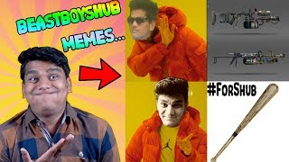 BeastBoyShub Reacts on Memes ( #ForShub )