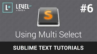 Sublime Text Tutorials #6 - Using Multi Select