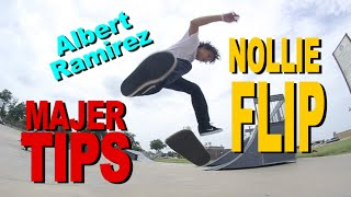 Albert Ramirez - Nollie Flip - MAJER Tips