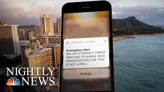 Officials Say Hawaii 'Ballistic Missile Threat' Alert To Phones Was False Alarm | NBC Nightly News