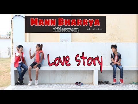 Xxx Mp4 Mann Bharrya B Praak Jaani Cute Kids Love Story Mk Studio 3gp Sex