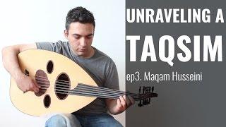 Unraveling a Taqsim: Episode 3 - Maqam Husseini
