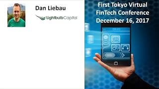 First Virtual Tokyo FinTech Conference - Session #1 - Daniel Liebau, Lightbulb Capital