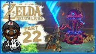 "The Legend of Zelda: Breath of the Wild - Part 22 | ""I NEED A MAP"" (Divine Beast Vah Ruta)"