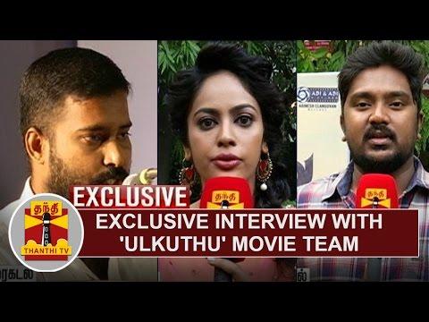 Xxx Mp4 Exclusive Interview With Ulkuthu Movie Team Thanthi TV 3gp Sex
