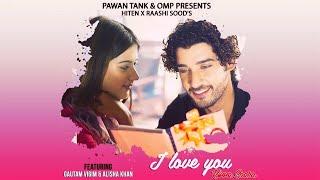 I Love You Kinna Saara | Raashi Sood | Valentine day special song | Hiten | Ft.Gautam Vig & Alisha