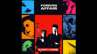 Foreign Affair - East On Fire - 02 Ghosts Can't Run Away