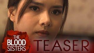 The Blood Sisters April 27, 2018 Teaser