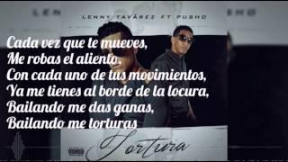 Tortura- Lenny Tavárez ft Pusho [Letra]