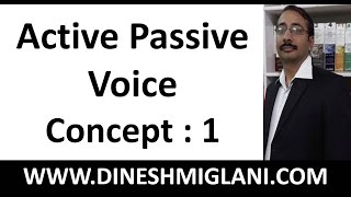 Best Rules and Concept Active Passive Voice Concept Session 1   by Dinesh Miglani Sir
